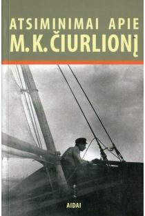 Atsiminimai apie M. K. Čiurlionį | Vygintas Pšibilskis