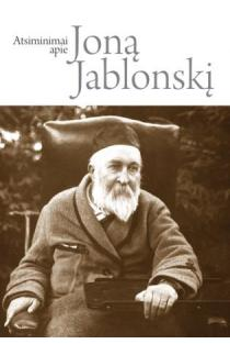 Atsiminimai apie Joną Jablonskį | Sud. Giedrė Čepaitienė, Lionė Lapinskienė