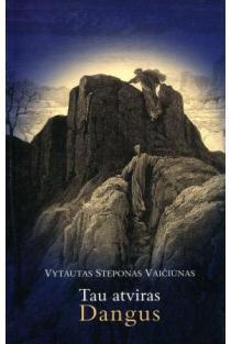 Tau atviras Dangus | Vytautas Steponas Vaičiūnas