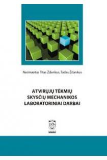 Atvirųjų tėkmių skysčių mechanikos laboratoriniai darbai | Titas Ždankus, Tadas Ždankus