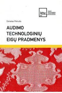 Audimo technologinių eigų pradmenys | Donatas Petrulis