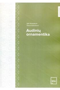Audinių ornamentika | Eglė Kumpikaitė, Žaneta Rukuižienė