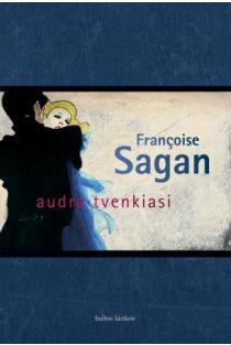 Audra tvenkiasi | Francoise Sagan