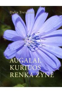 Augalai, kuriuos renka Žynė | Dalia Treigienė