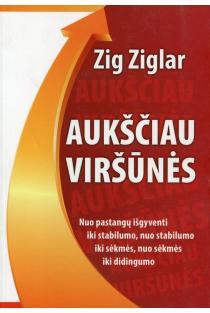 Aukščiau viršūnės | Zig Ziglar