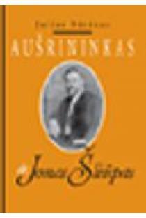Aušrininkas dr. Jonas Šliūpas | Julius Būtėnas