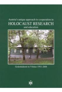 Austria's unique approach to cooperation in Holocaust research and education | Autorių kolektyvas