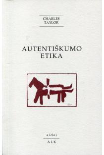 Autentiškumo etika | Charles Taylor
