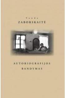 Autobiografijos bandymas | Vanda Zaborskaitė