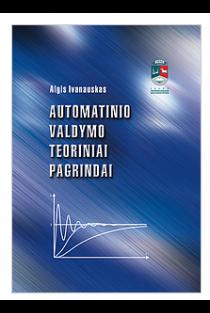 Automatinio valdymo teoriniai pagrindai   Algis Ivanauskas