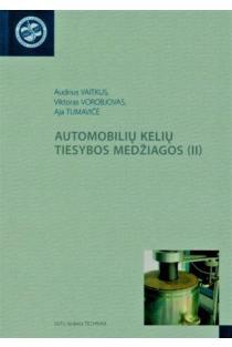 Automobilių kelių tiesybos medžiagos (II). Gruntai, užpildai, birieji ir hidrauliniais rišikliais sujungti mišiniai | Audrius Vaitkus, Viktoras Vorobjovas, Aja Tumavičė