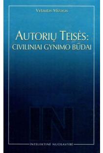 Autorių teisės: civiliniai gynimo būdai | Vytautas Mizaras