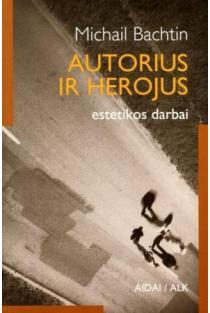 Autorius ir herojus | Michailas Bachtinas