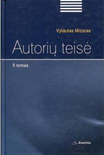 Autorių teisė (II tomas) | Vytautas Mizaras