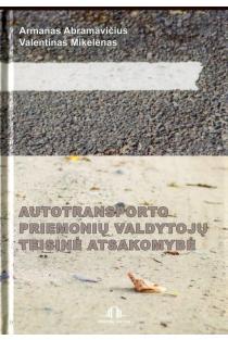 Autotransporto priemonių valdytojų teisinė atsakomybė | Armanas Abramavičius, Valentinas Mikelėnas