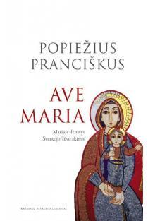 Ave Maria: Marijos slėpinys Šventojo Tėvo akimis | Popiežius Pranciškus