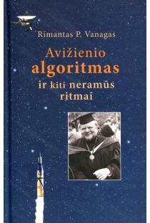 Avižienio algoritmas ir kti neramūs ritmai (+DVD) | Rimantas P. Vanagas