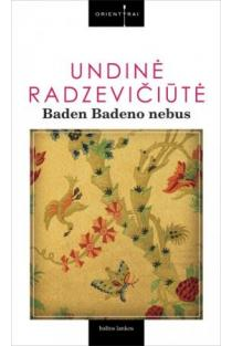 Baden Badeno nebus | Undinė Radzevičiūtė