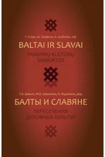 Baltai ir slavai: dvasinių kultūrų sankirtos |