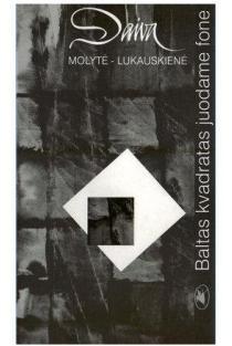 Baltas kvadratas juodame fone   Daiva Molytė-Lukauskienė