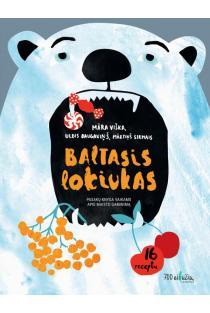 Baltasis lokiukas. Pasakų knyga vaikams apie maisto gaminimą | Mara Viška, Uldis Daugavinš, Martinš Sirmais