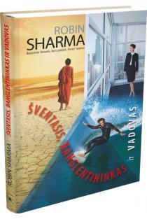Šventasis, banglentininkas ir vadovas (naujas leidimas) | Robin Sharma
