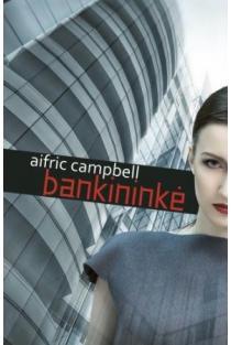 Bankininkė | Aifric Campbell