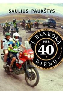 Į Bankoką per 40 dienų | Saulius Paukštys