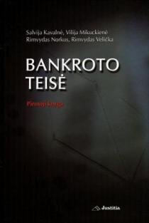 Bankroto teisė. Pirmoji knyga | Salvija Kavalnė, Vilija Mikuckienė, Rimvydas Norkus, Rimvydas Velička