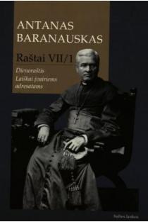 Raštai VII/1. Dienoraštis. Laiškai įvairiems adresatams | Antanas Baranauskas