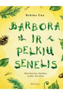 Barbora ir Pelkių Senelis | Rebeka Una