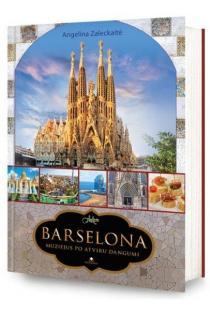 Barselona - muziejus po atviru dangumi | Angelina Zaleckaitė