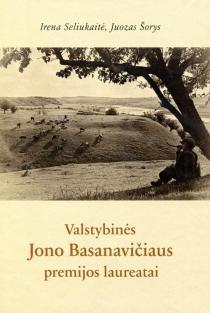 Valstybinės Jono Basanavičiaus premijos laureatai 1992–2017 m. | Irena Seliukaitė, Juozas Šorys