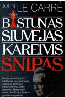 Bastūnas, Siuvėjas, Kareivis, Šnipas | John le Carre