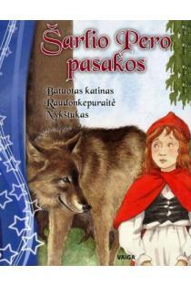Šarlio Pero pasakos: Batuotas katinas, Raudonkepuraitė, Nykštukas | Charles Perrault (Šarlis Pero)
