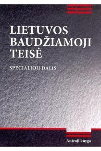 Lietuvos baudžiamoji teisė. Specialioji dalis. Antroji knyga | Daiva Bereikienė, Mindaugas Bilius, Gediminas Bučiūnas ir kt.