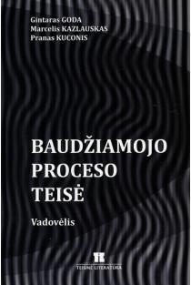 Baudžiamojo proceso teisė (vadovėlis) | Gintaras Goda, Marcelis Kazlauskas, Pranas Kuconis