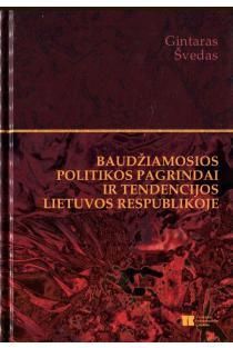 Baudžiamosios politikos pagrindai ir tendencijos Lietuvos Respublikoje | Gintaras Švedas