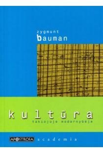 "Kultūra takiojoje modernybėje (serija ""academia"") | Zygmunt Bauman"