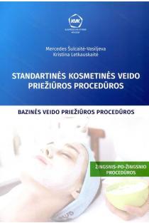 Standartinės kosmetinės veido priežiūros procedūros. Bazinės veido priežiūros procedūros | Mercedes Šulcaitė-Vasiljeva, Kristina Letkauskaitė