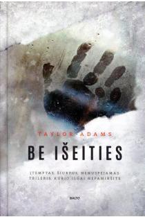 Be išeities | Taylor Adams