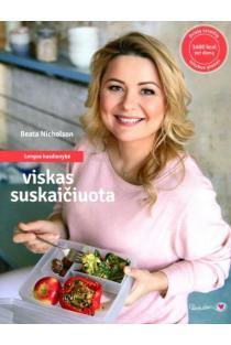 Lengva kasdienybė: viskas suskaičiuota (Beatos virtuvė) | Beata Nicholson