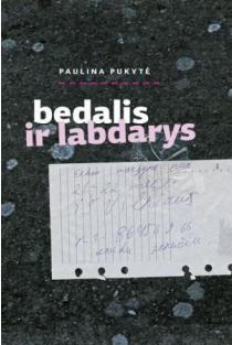 Bedalis ir labdarys | Paulina Pukytė
