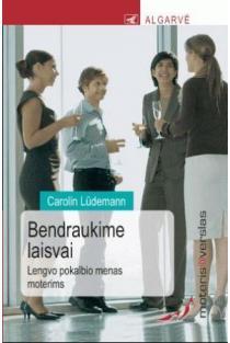 Moteris@verslas. Bendraukime laisvai. Lengvo pokalbio menas moterims | Carolin Ludemann