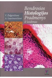 Bendrosios histologijos pradmenys (2-as leidimas) | V. Žalgevičienė, A. Laurinavičienė