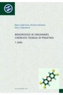 Bendrosios ir organinės chemijos teorija ir praktika. 1 dalis | R. Gražėnienė, V. Voišnienė, E. Zalieckienė