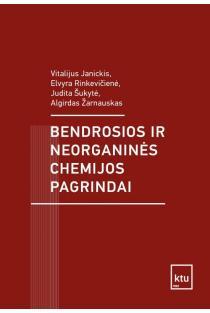 Bendrosios ir neorganinės chemijos pagrindai | Vitalijus Janickis, Elvyra Rinkevičienė ir kt.