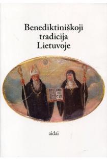 Benediktiniškoji tradicija Lietuvoje | Sudarytojas Liudas Jovaiša