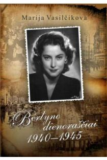 Berlyno dienoraščiai 1940-1945   Marija Vasilčikova