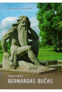 Skulptorius Bernardas Bučas | Saulutė Genovaitė Markauskaitė
